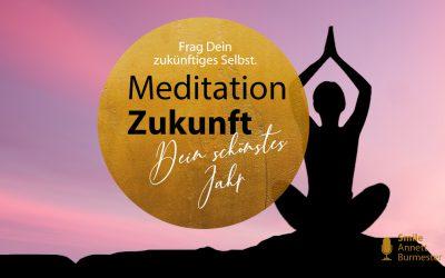 Meditation Zukunft: Dein schönstes Jahr | 052