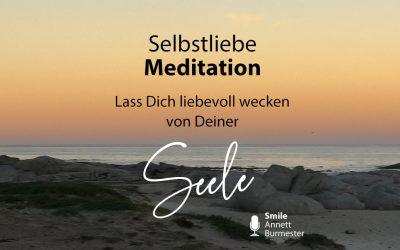 Einen wunderschönen Guten Morgen mit Deiner Seele – Selbstliebe Meditation | 055