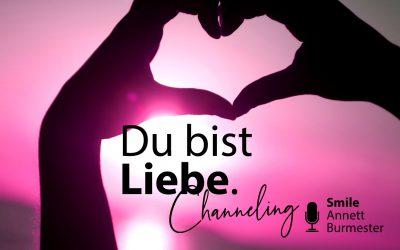 Valentinstag-Special: Du bist Liebe – Channeling | 057
