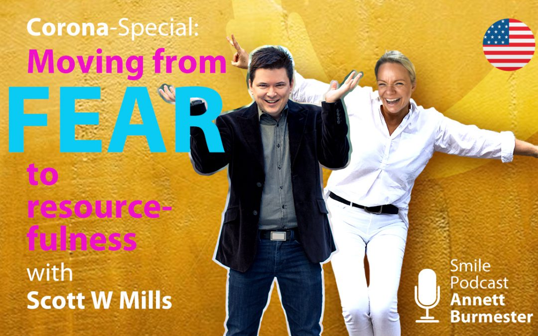 Overcoming fear – Interview with Scott W Mills | 072