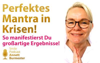 Manifestiere großartige Ergebnisse – Das Mantra!