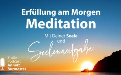 Morgen Meditation Seelenaufgabe ERFÜLLUNG